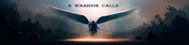 A Warrior Calls